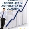 CURS COACH - Specialist in activitatea de coaching - autorizat ANC