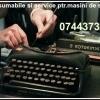 Reparatii masini de scris cu consumabile aferente.