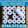 Role de hartie simple sau duble 0744373828  offset sau termice in divere tipodim