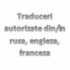 Traduceri autorizate rusa, engleza, franceza