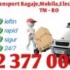 Transport Mobila,Bagaje,Marfa,Diverse IEFTIN-RAPID